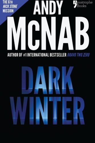 Portada del libro Dark Winter (Nick Stone Book 6): Andy McNab's best-selling series of Nick Stone thrillers - now available in the US by Andy McNab (2014-08-01)