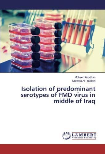 Isolation of predominant serotypes of FMD virus in middle of Iraq por Alrodhan Mohsen