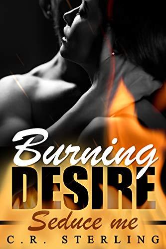 Burning Desire: Seduce me
