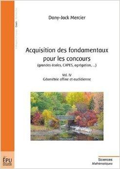 Acquisition des fondamentaux pour les concours (grandes écoles, CAPES, agrégation,...) de Mercier Dany-Jack ( 24 décembre 2009 )