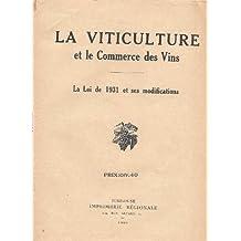 La viticulture et le commerce des vins - La loi de 1931 et ses modifications