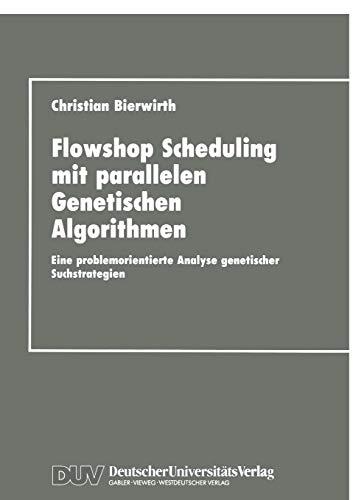Flowhop Scheduling mit parallelen Genetischen Algorithmen: Eine problemorientierte Analyse genetischer Suchstrategien