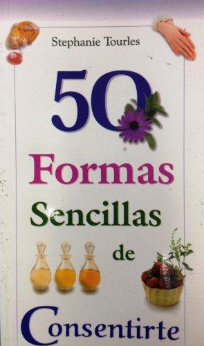 50 Formas Sencillas de Consentirte