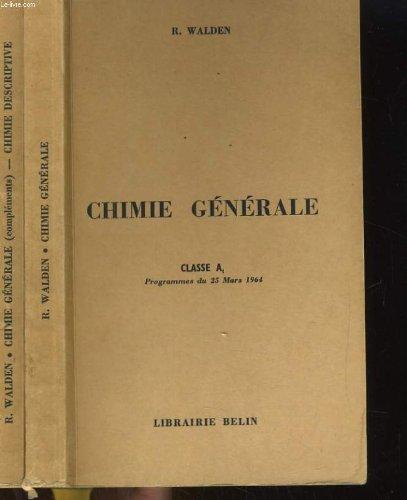 Cours de chimie classe a en 2 tomes: chimie generale / complements de chimie generale, chimie descriptive. programmes du 25 mars 1964