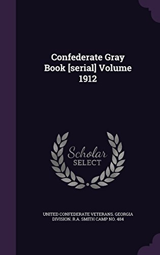 Confederate Gray Book [serial] Volume 1912