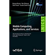 Mobile Computing, Applications, and Services: 9th International Conference, Mobicase 2018, Osaka, Japan, February 28-march 2, 2018, Proceedings