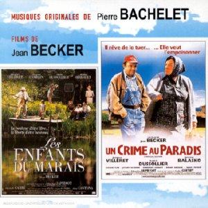 Pierre Bachelet -  Un Crime Au Paradis - Les Enfants Du Marais