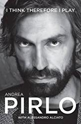 I Think Therefore I Play by Andrea Pirlo (2015-10-01)