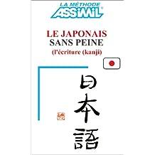 Le japonais sans peine, tome 3 : L'écriture (kanji)