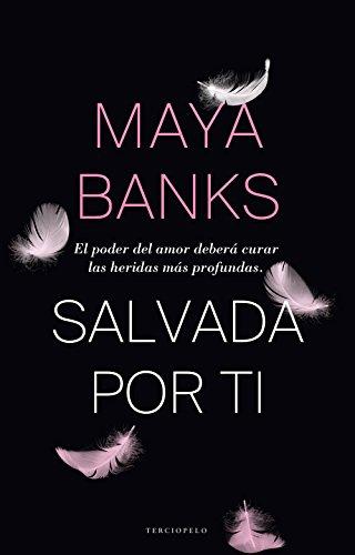 Salvada por ti (Saga Devereaux nº 1) por Maya Banks