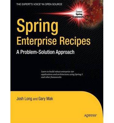 [(Spring Enterprise Recipes: A Problem-solution Approach )] [Author: Gary Mak] [Nov-2009]