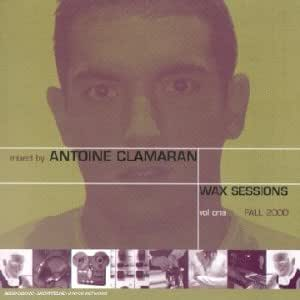 Wax Sessions Vol 1 Mixed By Antoine Clamaran