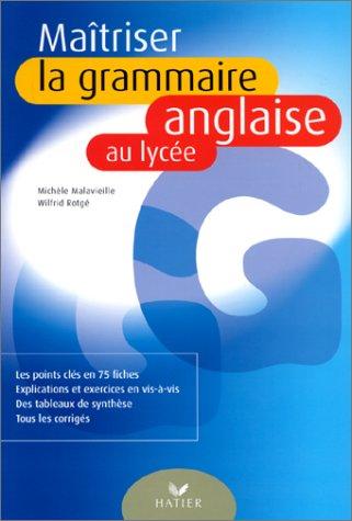 Maîtriser la grammaire anglaise au lyc�...