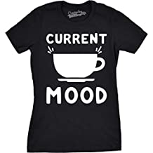Crazy Dog TShirts - Womens Current Mood Coffee Tshirt Cup Funny Caffeine Drinking Java Latte Tee - Camiseta Para Mujer