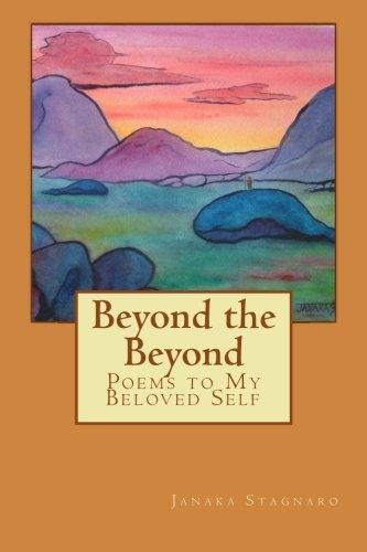 Beyond the Beyond: Poems to My Beloved Self