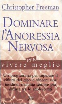 Dominare l'anoressia nervosa per vivere meglio