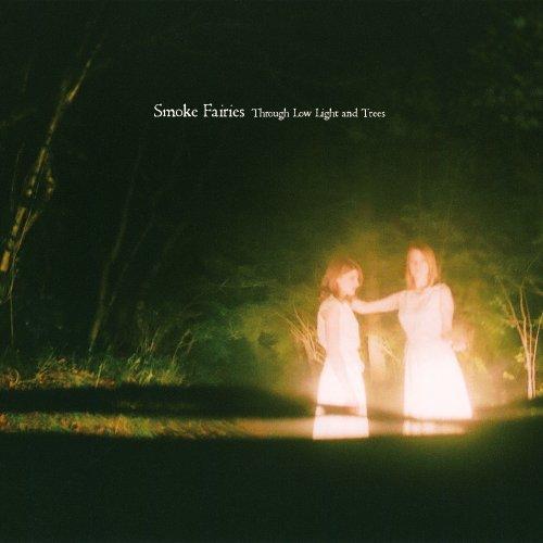 Smoke Fairies: Through Low Light & Trees (Audio CD)