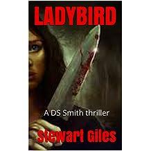 Ladybird: A DS Jason Smith thriller (A Detective Jason Smith Thriller Book 3)