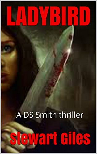 Ladybird:  A DS Smith thriller  (A Detective Jason Smith Thriller Book 3) by [Giles, Stewart]