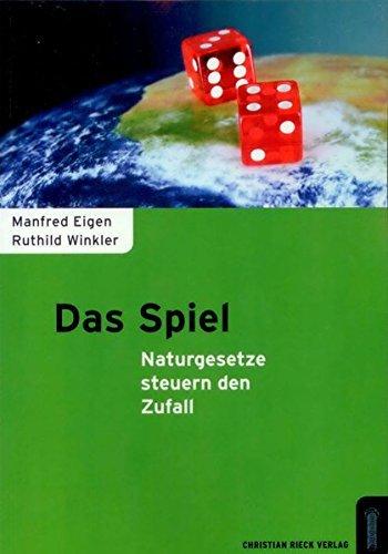 Das Spiel - Naturgesetze steuern den Zufall by Manfred Eigen (2010-11-01)