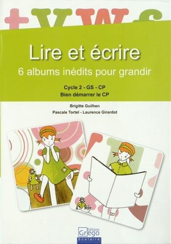 Lire et écrire : 6 albums inédits pour grandir, Cycle 2 GS-CP