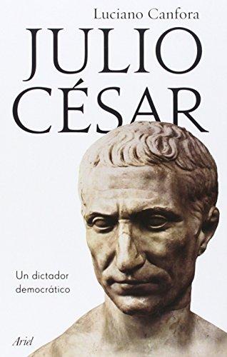 Julio César : un dictador democrático par Luciano Canfora
