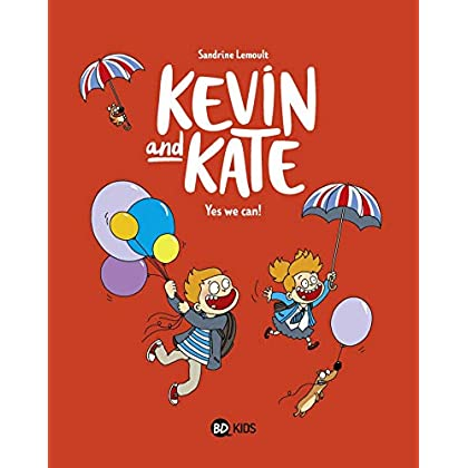 Kevin and Kate, Tome 03: Yes we can !