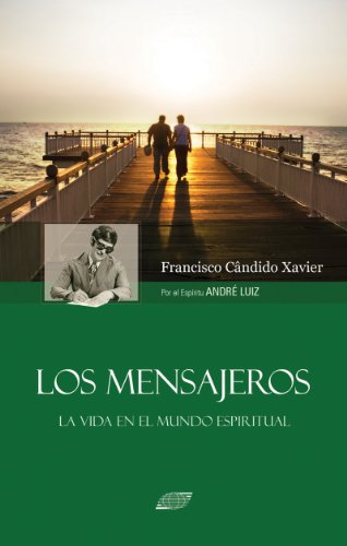 Los Mensajeros por Francisco Candido Xavier