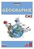 Géographie CM2 (1 CD-Rom) - Nouveau programme 2016...