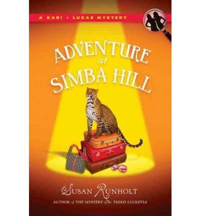 ADVENTURE AT SIMBA HILL BY Runholt, Susan(Author)03-2011( Hardcover )