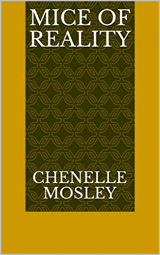 Mice Of Reality (Finnish Edition) por Chenelle Mosley