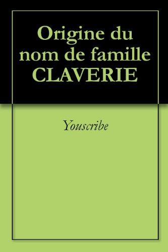 Origine du nom de famille CLAVERIE (Oeuvres courtes) par Youscribe