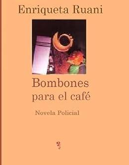 Bombones para el café (Las aventuras del inspector Torres) de [Ruani, Enriqueta]
