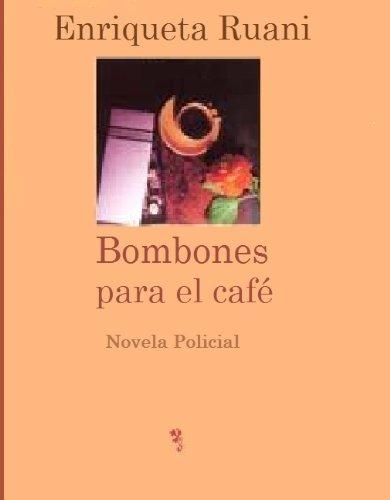 Bombones para el café (Las aventuras del inspector Torres) por Enriqueta Ruani