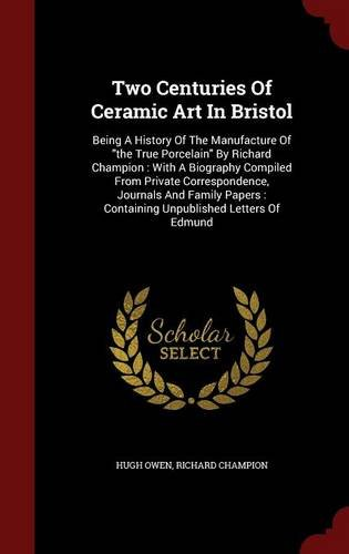 Two Centuries Of Ceramic Art In Bristol: Being A History Of The Manufacture Of