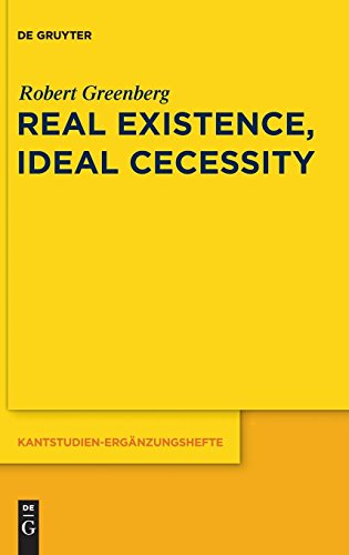 Real Existence, Ideal Necessity (Kantstudien-Erganzungshefte)