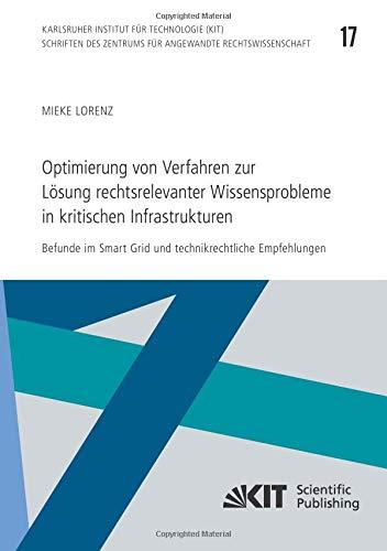 Infrastruktur-kits (Optimierung von Verfahren zur Lösung rechtsrelevanter Wissensprobleme in kritischen Infrastrukturen : Befunde im Smart Grid und technikrechtliche ... Karlsruher Institut für Technologie))