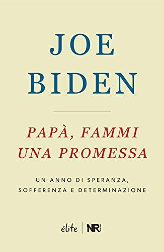 Papà, fammi una promessa: Un anno di speranza, sofferenza e determinazione