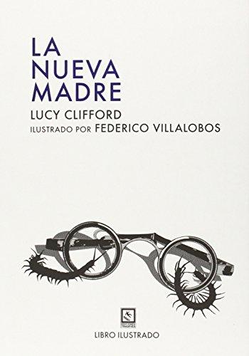 La Nueva Madre (Vagamundos. Libros ilustrados) por Lucy Clifford
