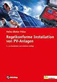 Regelkonforme Installation von PV-Anlagen (de-Fachwissen) - Heinz-Dieter Fröse