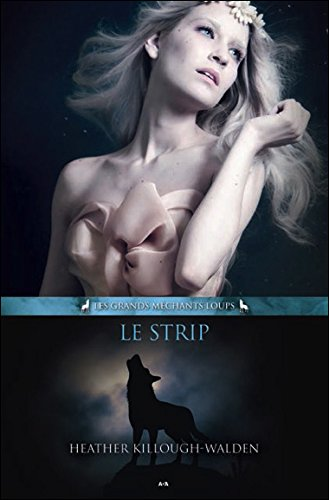 Le Strip T2 - Les grands méchants loups par Heather Killough-Walden