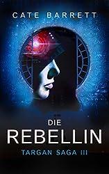 Die Rebellin. Targan Saga 3