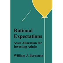 Rational Expectations: Asset Allocation for Investing Adults