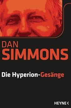 Die Hyperion-Gesänge: Zwei Romane in einem Band von [Simmons, Dan]