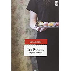 Tea Rooms: Mujeres obreras (sensibles a las Letras)