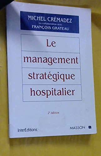 LE MANAGEMENT STRATEGIQUE HOSPITALIER. 2ème édition