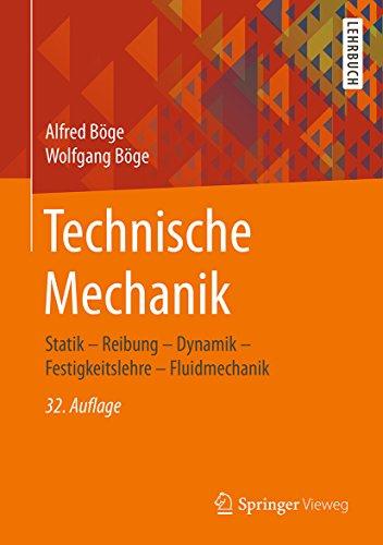 Technische Mechanik: Statik - Reibung - Dynamik - Festigkeitslehre - Fluidmechanik (Wirkungsgrad)