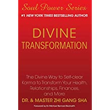 Divine Transformation: The Divine Way to Self-clear Karma to Transform Your Health, Relationships, Finances, and More (English Edition)