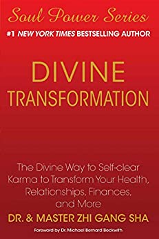 Divine Transformation: The Divine Way to Self-clear Karma to Transform Your Health, Relationships, Finances, and More (English Edition) von [Sha, Zhi Gang]