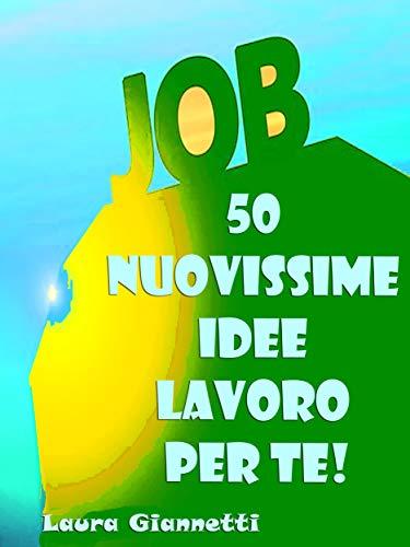 50 Nuovissime Idee Lavoro Per Te (Italian Edition) eBook: Laura ...